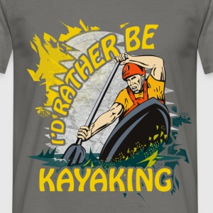 I'd rather be kayaking - Men's T-Shirt