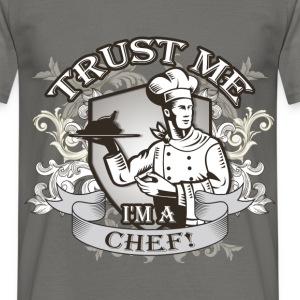 Trust me I'm a Chef! - Men's T-Shirt