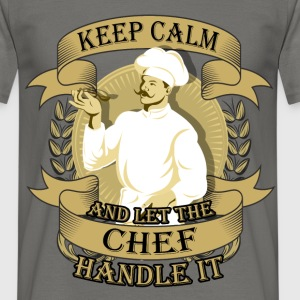 Keep Calm and let the Chef handle it - Men's T-Shirt