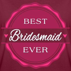 Best Bridesmaid ever - Brautjungfer - Frauen Oversize T-Shirt