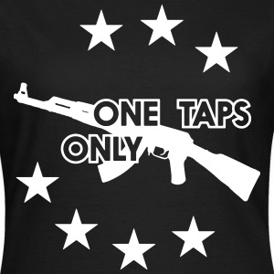 ONE TAPS ONLY T-Shirts - Frauen T-Shirt