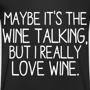 Perhaps the wine speak it, but I really love wine T-Shirts - Men's V-Neck T-Shirt