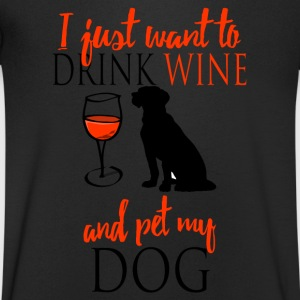 I want to drink only wine and pet my dog T-Shirts - Men's V-Neck T-Shirt