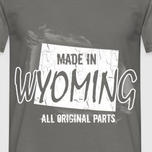 Made in Wyoming all original parts  - Men's T-Shirt