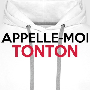 APPELLE-MOI TONTON Sweat-shirts - Sweat-shirt à capuche Premium pour hommes