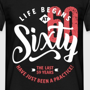 Life Begins at 60 | 60th Birthday - Men's T-Shirt