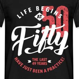 Life Begins at 50 | 50th Birthday - Men's T-Shirt