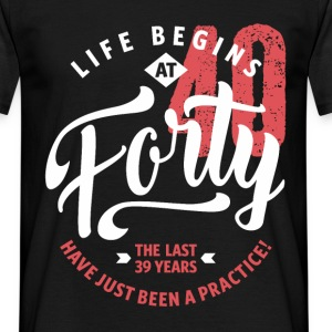 Life Begins at 40 | 40th Birthday - Men's T-Shirt