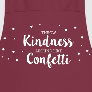 Throwing Kindness around like Confetti Schürzen - Kochschürze