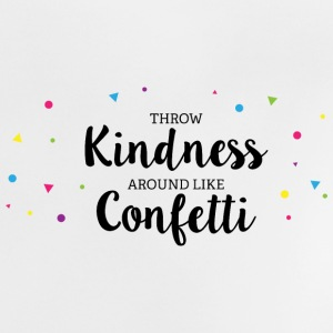 Throwing Kindness around like Confetti Baby T-Shirts - Baby T-Shirt