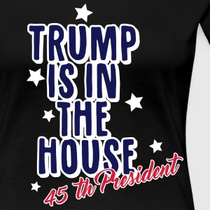 Trump is in the House T-Shirts - Frauen Premium T-Shirt