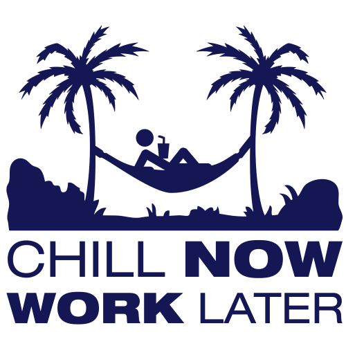 chill_now_work_later_gr1