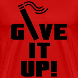 Give it up (Smoking / Rauchen)  T-Shirts - Men's Premium T-Shirt