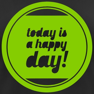 today is a happy day! T-Shirts - Frauen T-Shirt atmungsaktiv