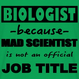 Biologist job title T-Shirts - Men's T-Shirt