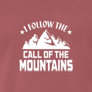 Follow the Call of the Mountains! - Männer Premium T-Shirt