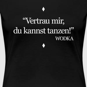 Suchbegriff tanz spr che t shirts spreadshirt - Tanzen spruch ...