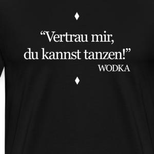 Suchbegriff ironisch sarkasmus t shirts spreadshirt - Tanzen spruch ...