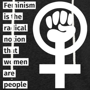 Feminism is the radical notion that women are peop Tröjor - Lätt luvtröja unisex