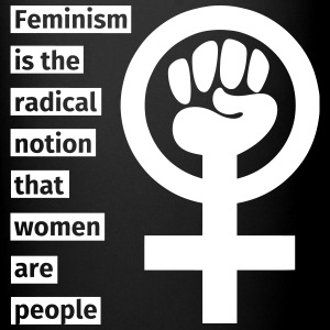 Feminism is the radical notion that women are peop Kubki i dodatki - Kubek jednokolorowy
