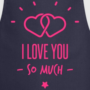 i love you so much  Aprons - Cooking Apron