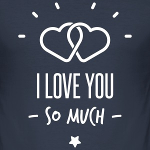 i love you so much T-skjorter - Slim Fit T-skjorte for menn