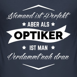 OPTIKER PERFEKT T-Shirts - Männer Slim Fit T-Shirt