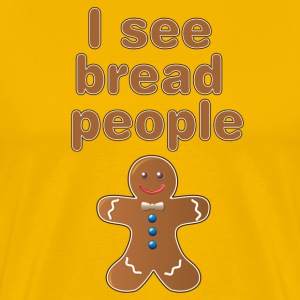 I see bread people - Men's Premium T-Shirt