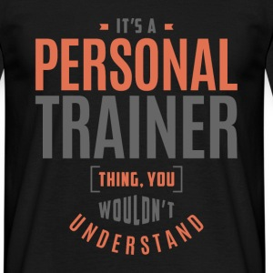 Personal Trainer Thing - Men's T-Shirt