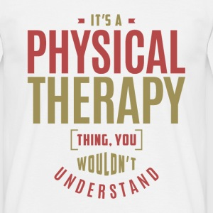 Physical Therapy Thing - Men's T-Shirt