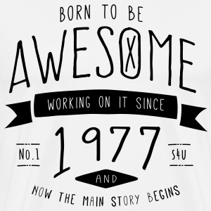 Geburtstag 1977 - Born to be awesome T-Shirts - Männer Premium T-Shirt