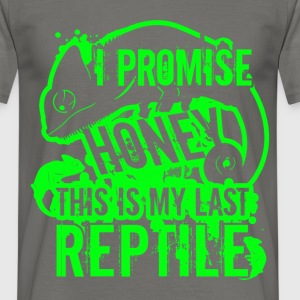 I promise honey, this is my last Reptile - Men's T-Shirt