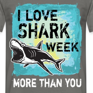 I love shark week more than you - Men's T-Shirt