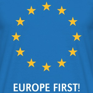 Europe First! T-Shirts - Men's T-Shirt