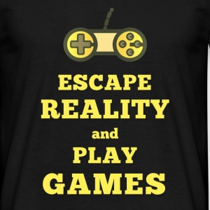 Escape Reality and Play Games - Männer T-Shirt