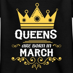 Queens are born in March Shirts - Kids' T-Shirt