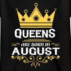 Queens are born in August Shirts - Kids' T-Shirt