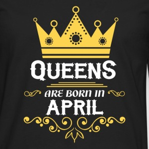 Queens are born in April Long sleeve shirts - Men's Premium Longsleeve Shirt