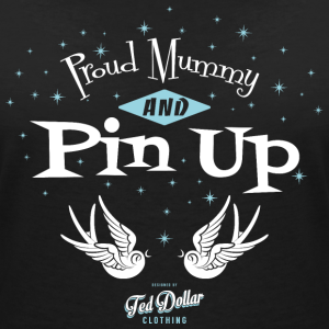 Proud Mummy and Pin Up