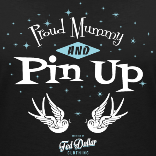 Proud Mummy and Pin Up