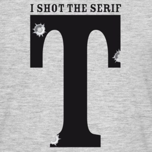 I shot the serif - Men's T-Shirt
