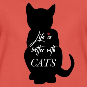 Life is better with Cats - Frauen Premium T-Shirt