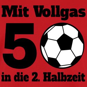 """Geburtstag T-Shirts mit """"Vollgas Halbzeit 50"""""""