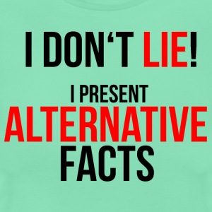 Alternative Facts - Frauen T-Shirt - farbwahl - Frauen T-Shirt