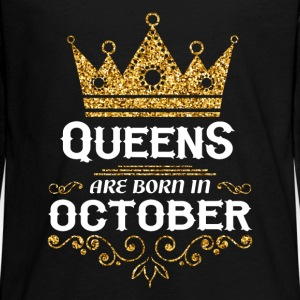 Queens are born in October Long Sleeve Shirts - Teenagers' Premium Longsleeve Shirt