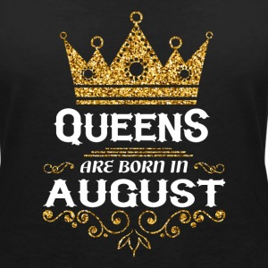Queens are born in August T-Shirts - Women's V-Neck T-Shirt