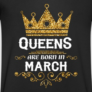 Queens are born in March T-Shirts - Men's V-Neck T-Shirt