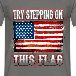 Try stepping on this flag - Men's T-Shirt