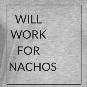 Will work for Nachos - Männer Vintage T-Shirt