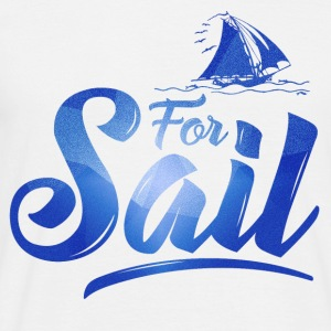 For Sail T-Shirt T-Shirts - Männer T-Shirt